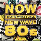 Various Artists: Now That's What I Call New Wave 80s