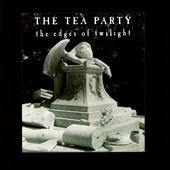 The Tea Party: Edges of Twilight [20th Anniversay Deluxe Edition]