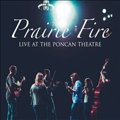 Prairie Fire: Live at the Poncan Theatre