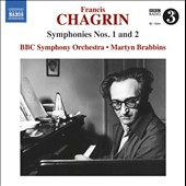 Francis Chagrin (1905-1972): Symphonies Nos. 1 and 2 / BBC SO, Martyn Brabbins