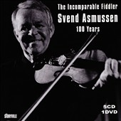 Svend Asmussen: The  Incomparable Fiddler: 100 Years [Box]