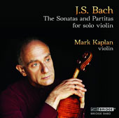 J.S. Bach: Violin Sonatas and Partitas / Mark Kaplan, violin