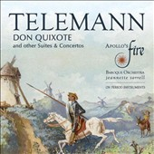 Georg Philipp Telemann (1681-1767): Don Quixote and Other Suites & Concertos / ApolloÆs Fire, Jeanette Sorrell