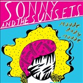Sonny & the Sunsets: Moods Baby Moods *