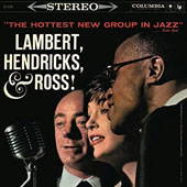 Lambert, Hendricks & Ross: The Hottest New Group In Jazz