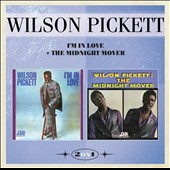 Wilson Pickett: I'm In Love & The Midnight Mover