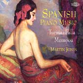 Spanish Piano Music - Mompou, Falla, Turina / Martin Jones