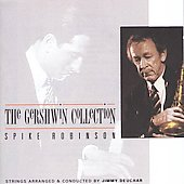 Spike Robinson: Gershwin Collection