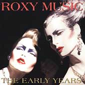 Roxy Music: The Early Years