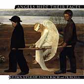Angels Hide Their Faces - Bach, Purcell / Dawn Upshaw, et al