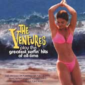 The Ventures: The Ventures Play the Greatest Surfin' Hits of All Time