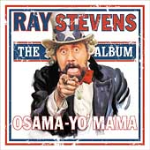Ray Stevens: Osama-Yo' Mama: The Album