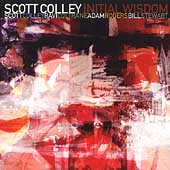 Scott Colley: Initial Wisdom