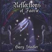 Gary Stadler: Reflections of Faërie