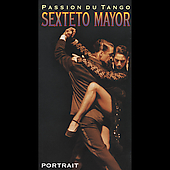 Sexteto Mayor: Passion du Tango Portrait [Box]