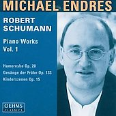 Schumann: Piano Works Vol 1 / Michael Endres