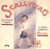 Scallywag - A Further Tribute to Billy Mayerl / Eric Parkin