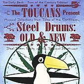 Toucans Steel Drum Band: Steel Drums Old & New *