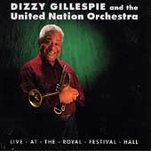 Dizzy Gillespie & the United Nations Orchestra: Live at the Royal Festival Hall 1989