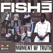 Fishe: The E. P: Moment of Truth