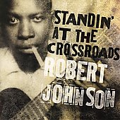 Robert Johnson: Standin' at the Crossroads