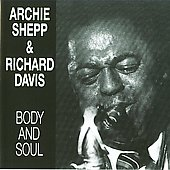 Archie Shepp: Body and Soul