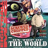 8Ball and MJG: On Top of the World [Chopped & Screwed] [PA] [Remaster]