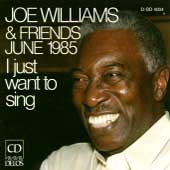 Joe Williams (Vocals): I Just Wanna Sing