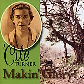 Cile Turner: Makin Glory