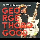 George Thorogood (Vocals/Guitar): Platinum [Digipak]