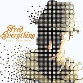 Fred Everything: Lost Together [PA] *