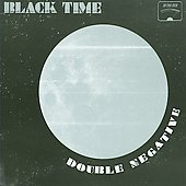Black Time: Double Negative