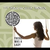 Various Artists: There Was a Lady: The Voice of Celtic Women [2009] [Slipcase]