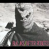 BLK JKS: After Robots [Digipak]