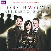 Ben Foster (Conductor/Arranger): Torchwood: Children of Earth [Original Television Soundtrack]