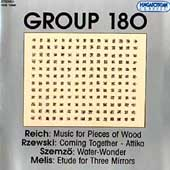 Group 180 - Reich, Rzewski, Szemz&ouml;, Melis