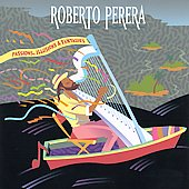 Roberto Perera: Passions, Illusions and Fantasies