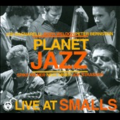 Planet Jazz: Live At Smalls [Digipak]