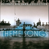 Various Artists: Ultimate Big Band Collection: Great Theme Songs