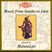Molam Lao: Music from Southern Laos Played by Molam Lao