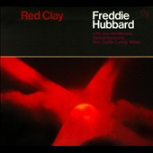 Freddie Hubbard: Red Clay [Digipak]
