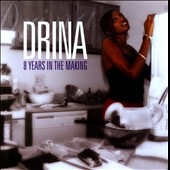 Drina: 8 Years In The Making