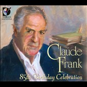 Claude Frank: 85th Brithday Celebration