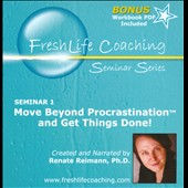 Renate Reimann, Ph.D.: Move Beyond Procrastination And Get Things Done!
