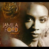 Jamila Ford: Enough [Digipak]