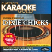 Karaoke: Karaoke Gold: In the Style of Dixie Chicks