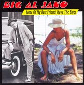 Big Al Jano: Some of My Best Friends Have the Blues *
