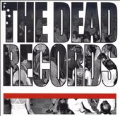 The Dead Records: And Now We Dance *