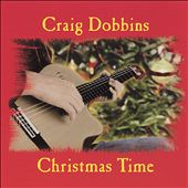 Craig Dobbins: Christmas Time
