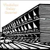 Vladislav Delay Quartet: Vladislav Delay Quartet